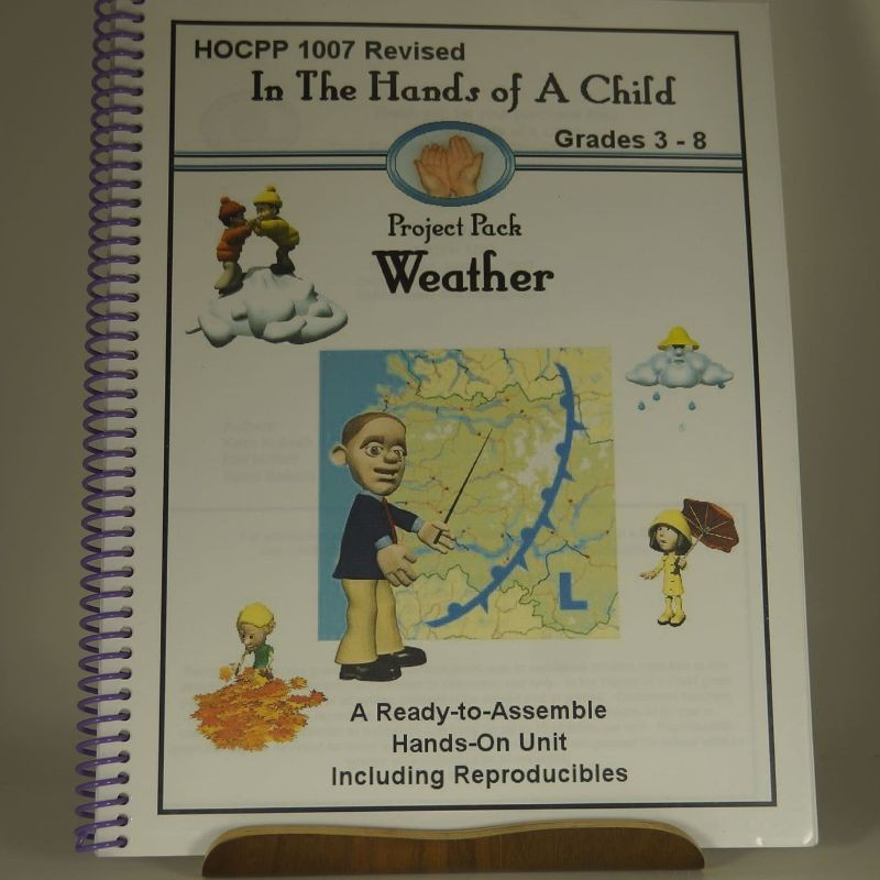 In The Hands of A Child: Project Pack Weather Grades 3-8: A Ready-to-Assemble Hands-On Unit