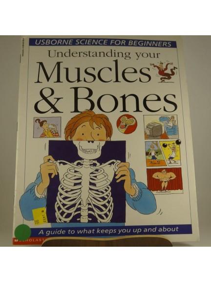 Usborne Science for Beginners: Understanding Your Muscles & Bones
