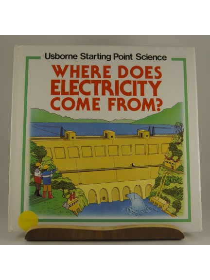Usborne Starting Point Science: Where Does Electricity Come From?